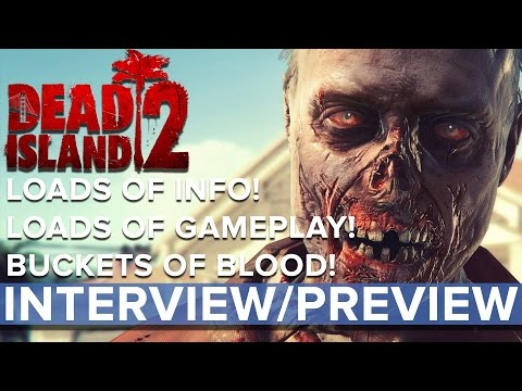 Dead Island 2 - Eurogamer Interview/Preview