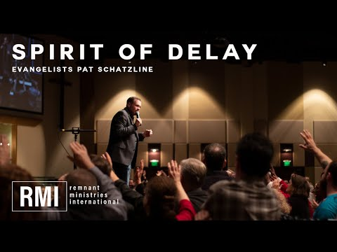 Are you Dealing with a Spirit of Delay?