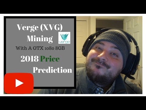 GTX 1080 Verge Mining (XVG)! How Many Coins Should You Expect? Verge Price For 2018.