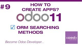 🆕 Odoo11 Tutorial #9 - ORM Searching Methods 〖New Api Search Read Browse〗