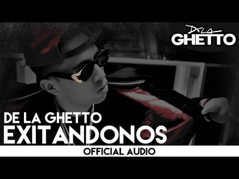 De La Ghetto - Exitandonos [Official Audio]