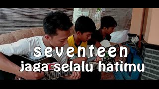JAGA SELALU HATIMU - Keroncong Ska Akustik (Seventeen)