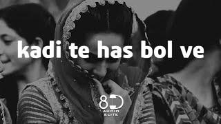 8D AUDIO | Kadi Te Has Bol Ve - Madan Maddi |