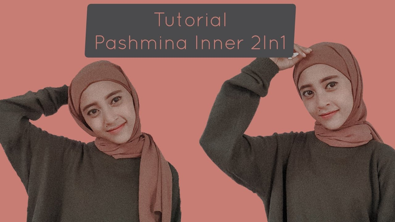 Tutorial Hijab Pashmina Inner 2 In 1 Youtube