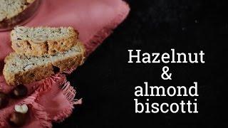 Hazelnut & almond biscotti [BA Recipes]