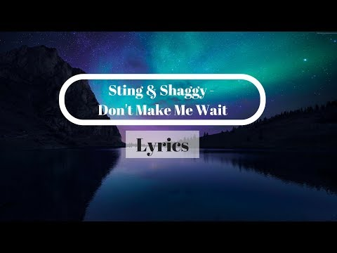 Sting & Shaggy - Don't Make Me Wait ( Official Lyrics )