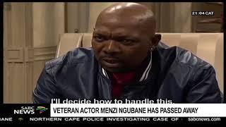Veteran actor Menzi Ngubane passes on
