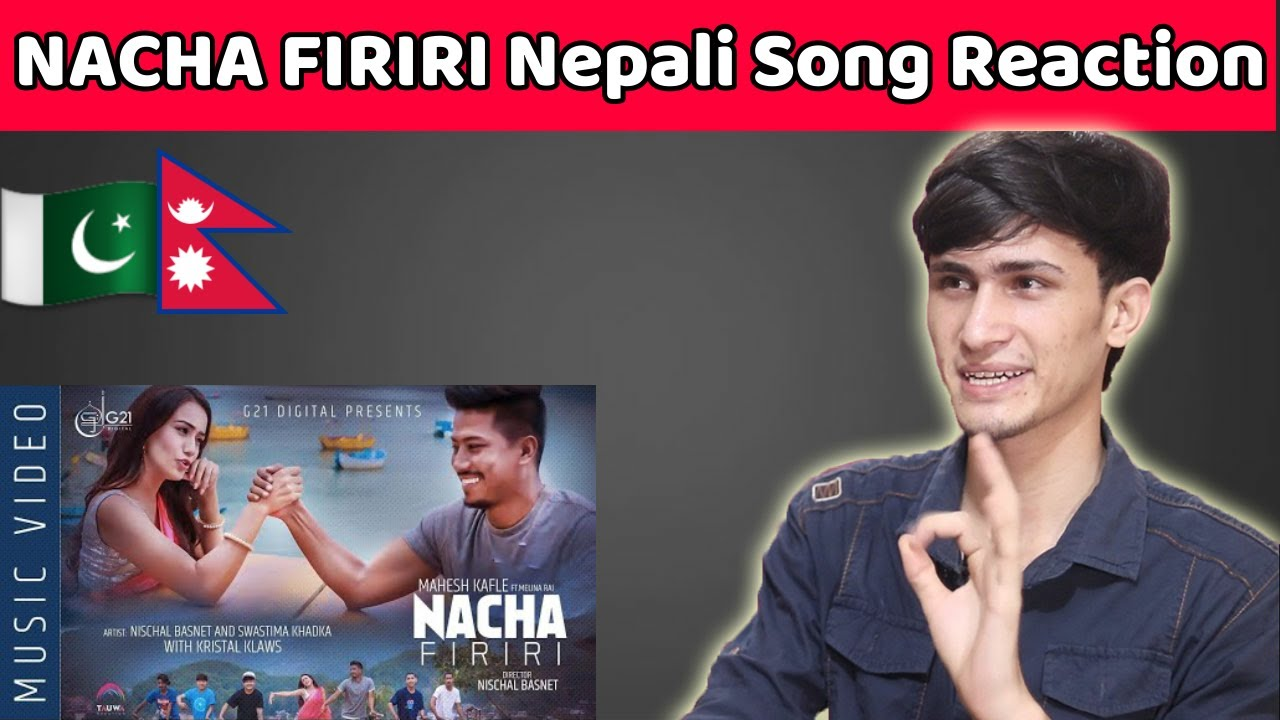 NACHA FIRIRI || Mahesh Kafle Ft. Melina Rai | Pakistani Reaction