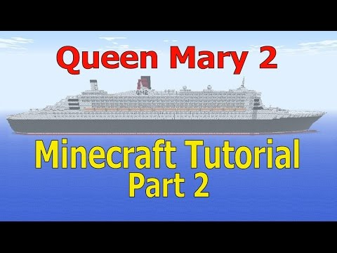 Minecraft, Queen Mary 2 Tutorial, Part 2