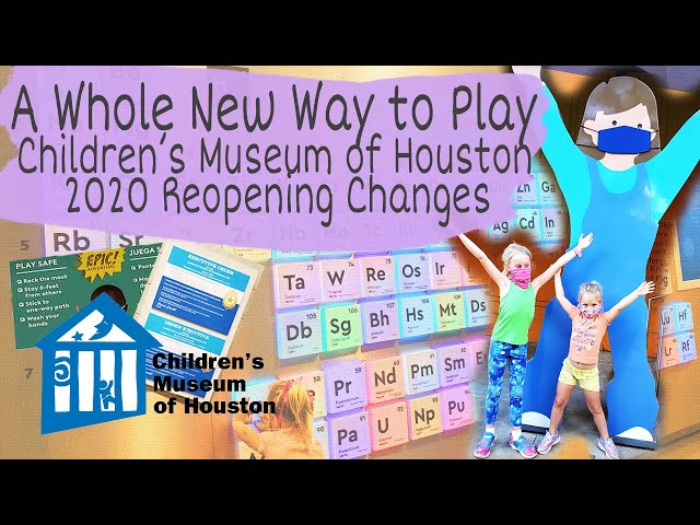 CHILDREN'S MUSEUM OF HOUSTON | Houston Family Fun | Reopening 2020 | A Whole New Way To Play!