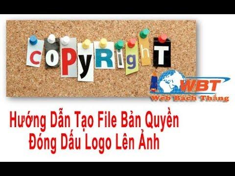Hướng dẫn tạo file bản quyền đóng dấu logo, sđt, tên web vào ảnh sản phẩm đưa lên website