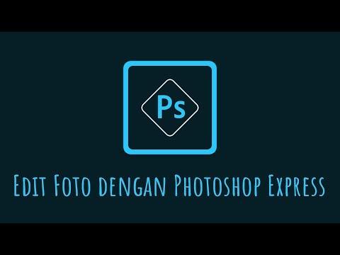 Cara Edit Foto Menggunakan Adobe Photoshop Express