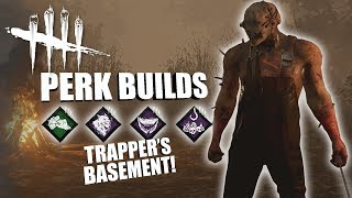 TRAPPER'S BASEMENT! | Dead By Daylight THE TRAPPER PERK BUILDS