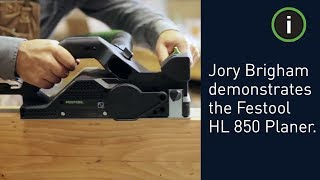Jory Brigham Designs demonstrates the versatility of the Festool HL 850 Planer