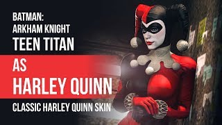 Teen Titan as Harley Quinn - Batman: Arkham Knight - Crime Fighter Challenge Pack 1