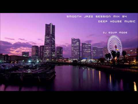 Smooth Jazz Session Mix 94 [Deep House Music]