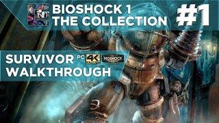"""BIOSHOCK: Remastered Walkthrough - Survivor - Part 1 """"Welcome To Rapture"""""""