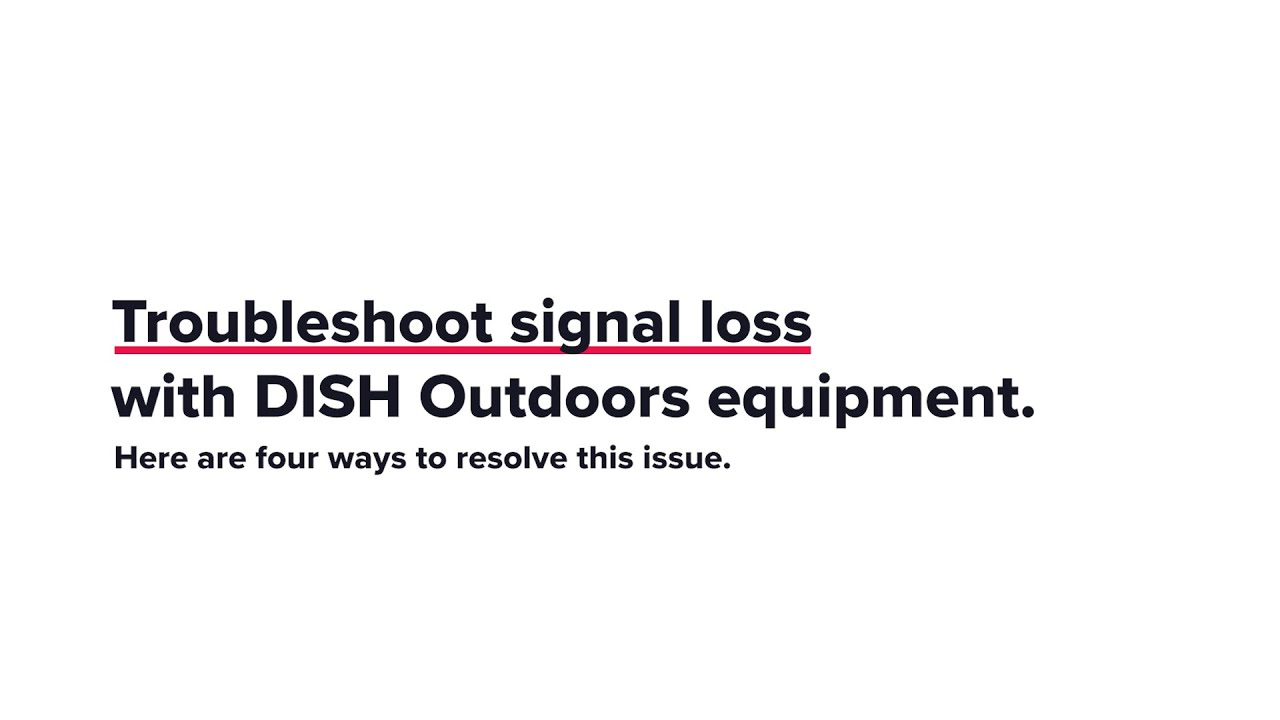 Troubleshoot Signal Loss with DISH Outdoors Equipment