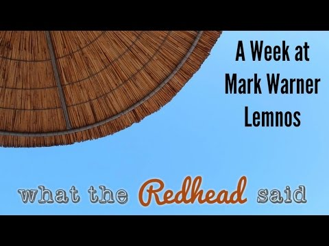 A Week at Mark Warner Lemnos #MWMoment