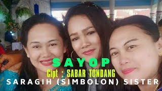 Download lagu SAYOP - SARAGIH (SIMBOLON) SISTER ELPI & EVA SARAGIH LAGU SIMALUNGUN