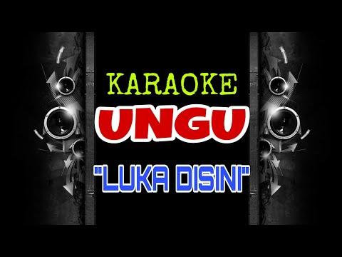 Ungu - Luka Disini (Karaoke Tanpa Vokal)