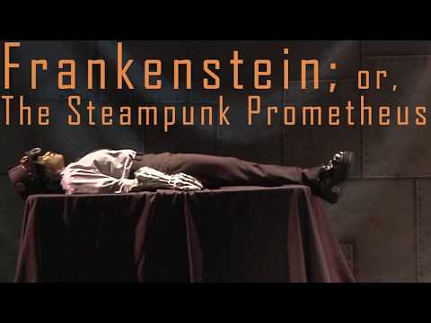 Actor's Cultural Theatre presents: Frankenstein; or, The Steampunk Prometheus