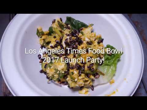 Los Angeles Times Food Bowl Launch Party 2017 | CouchPotatoCook.com