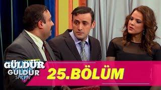 Güldür Güldür Show 25.Bölüm (Tek Parça Full HD)
