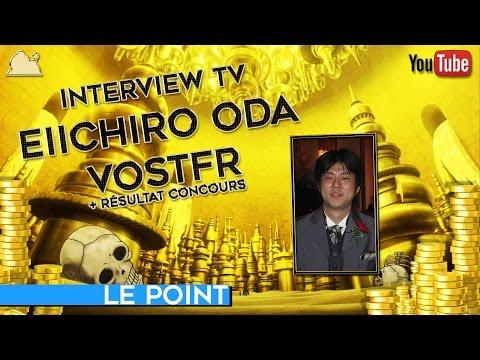 INTERVIEW TV EIICHIRO ODA VOSTFR +Concours