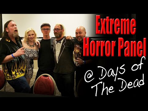Extreme Horror Panel at Days of The Dead with Steven Biro   Scream Queen Stream