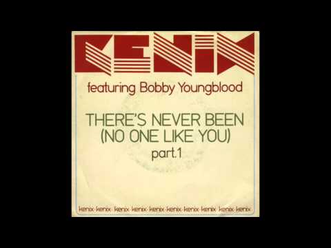 Kenix Featuring Bobby Youngblood There's Never Been (No One Like You)