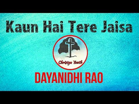 Kaun Hai Tere Jaisa - Dayanidhi Rao    New Hindi Christian Song    Christya Youth