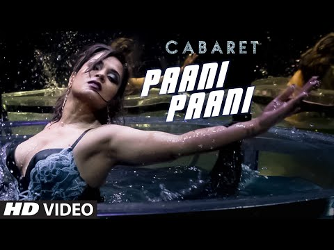 Paani Paani Video Song - Cabaret