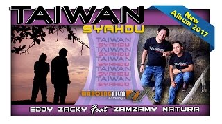 ᴴᴰ TAIWAN SYAHDU - EDDY ZACKY FEAT ZAMZAMY NATURA OFFICIAL VIDEO ✔