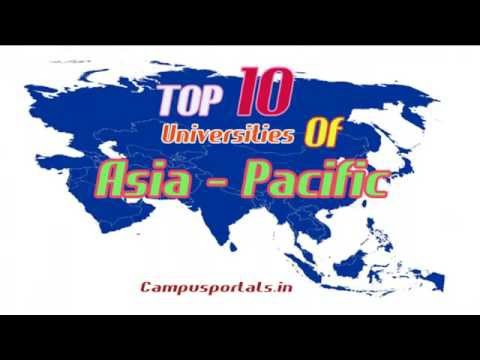 TOP 10 UNIVERSITIES IN ASIA – PACIFIC REGION – COMPLETE GUIDE