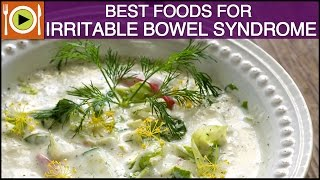 Best Foods to Treat Irritable Bowel Syndrome | Healthy Recipes