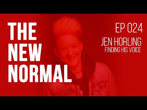 EP 024 | Jen Horling: Suicide & Finding His Voice - The New Normal Podcast