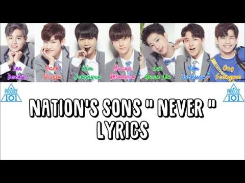 "(CORRECT) PRODUCE 101 국민의 아들 Nation's Sons "" NEVER "" Lyrics (ColorCoded+Han+Rom+Eng)"