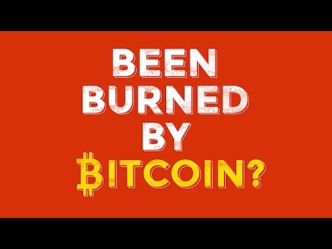 Burned by Bitcoin?