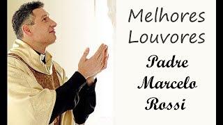 MÚSICA GOSPEL - MAIORES SUCESSOS DO PADRE MARCELO ROSSI