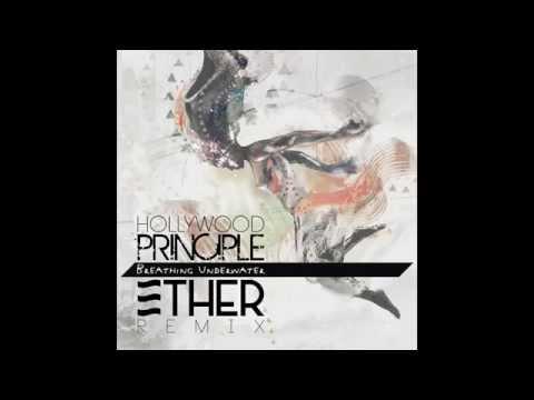 Hollywood Principle // Breathing Underwater (Ether Remix)
