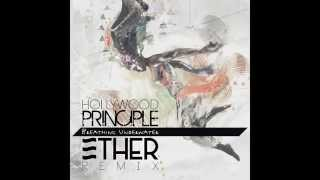 Hollywood Principle // Breathing Underwater (Ether Remix)