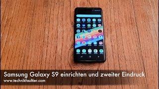 Samsung Galaxy S9 einrichten und zweiter Eindruck