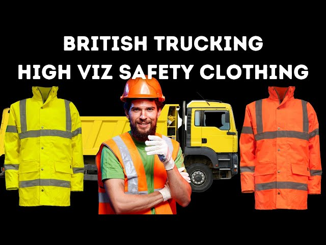 British Trucking High Viz safety clothing