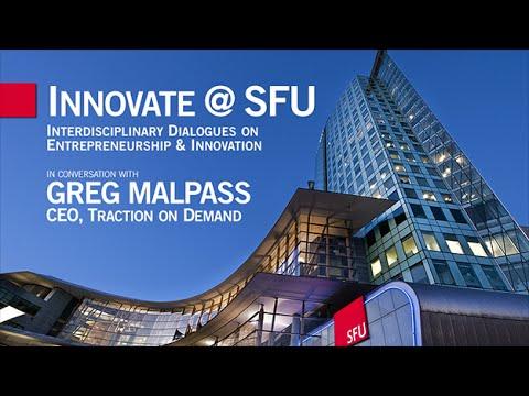 Innovate@SFU: Greg Malpass, Traction on Demand