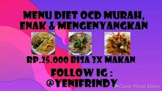 MENU DIET OCD RP.25.000,-.. DIET Sehat, Murah, Enak dan Mengenyangkan....