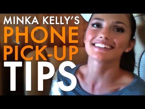 Minka Kelly's Phone PickUp Tips