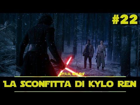 """Star Wars Universe - Ep. 22: """"La Sconfitta di Kylo Ren"""" [1 di 2]"""
