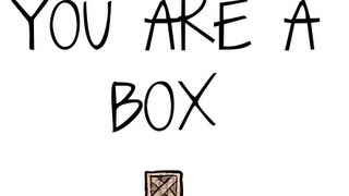 you are a box-Walkthrough