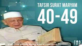 Video KH.SYA'RONI AHMADI KUDUS TAFSIR SURAT MARYAM 40 download MP3, 3GP, MP4, WEBM, AVI, FLV Juni 2018